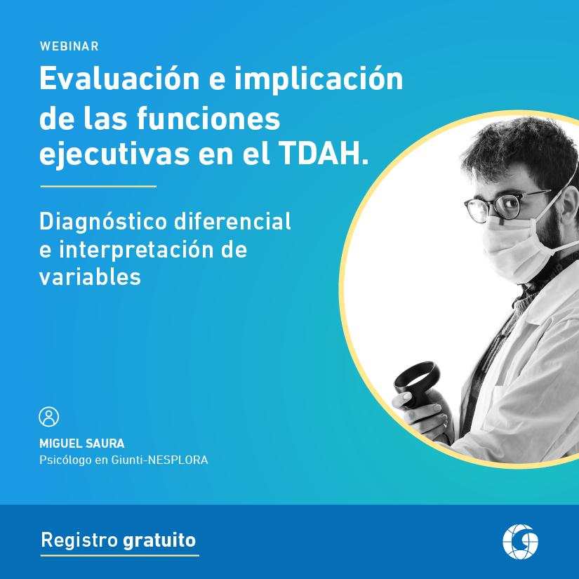 Webinar: Evaluación e implicación de las funciones ejecutivas en el TDAH | 14-04-2021